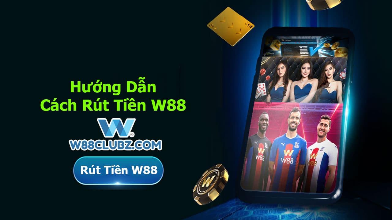 Rut tien W88