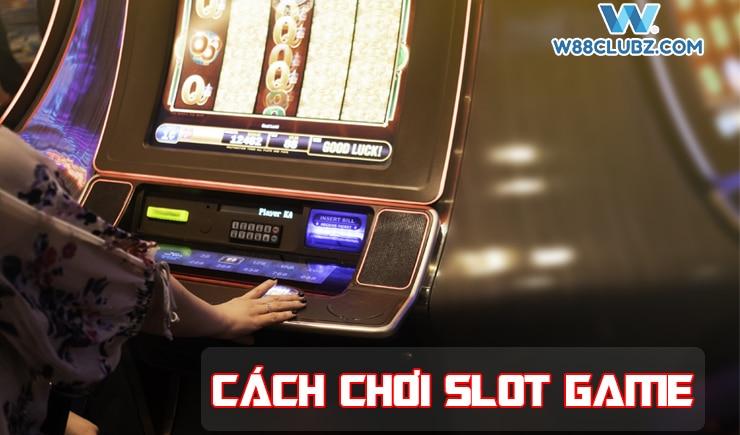 Slot Game là gì? Hướng dẫn cách chơi Slot Game
