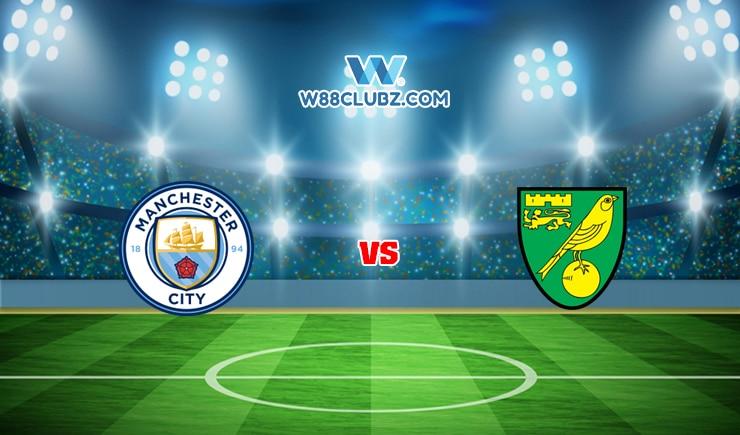 Soi kèo tỷ số bóng đá trận Manchester City vs Norwich - 21/08